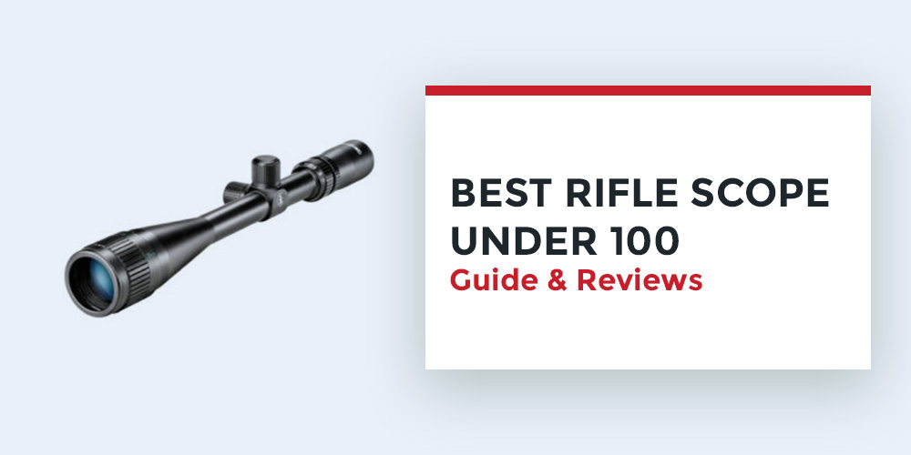 Best-Rifle-Scope-Under-100