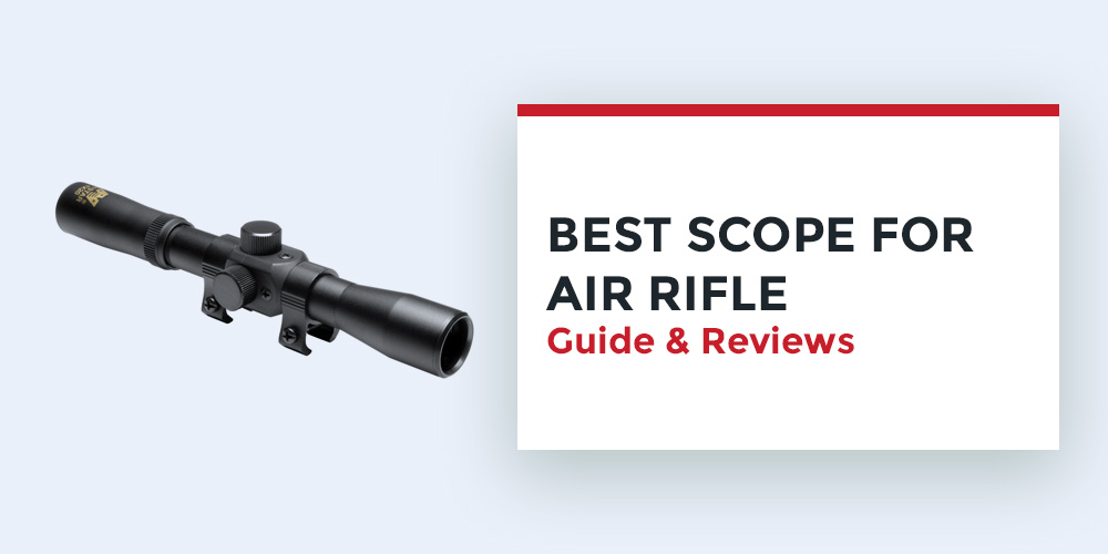 5 Best Scope For Air Rifle – Which One Should You Choose?
