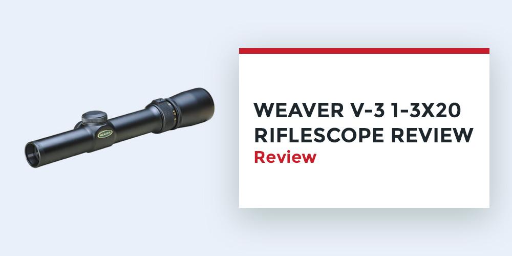 Weaver-V-3-1-3-20-Riflescope-Review