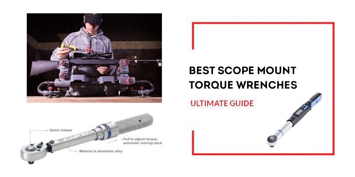 Best-Scope-Mount-Torque-Wrench-List